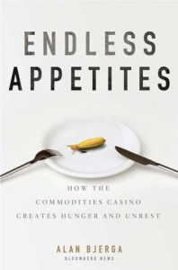 143582834 198x300 Review   Endless Appetites: How the Commodities Casino Creates Hunger and Unrest