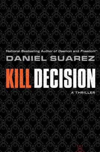 Screen Shot 2012 07 20 at 12.28.40 PM Review: Kill Decision by Daniel Suarez