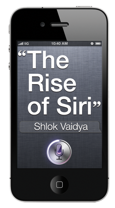 justphone Announcing: THE RISE OF SIRI